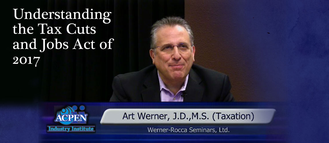 Presented by Art Werner, J.D., M.S. (Taxation), and ACPEN.